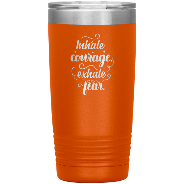 Inhale Courage Exhale Fear 20oz Tumbler Orange - Tierra Bella