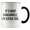 It's Okay Guacamole, I'm Extra Too Accent Mug Black - Tierra Bella