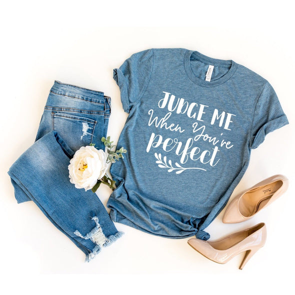 Judge Me When You're Perfect Unisex Jersey Tee - Tierra Bella