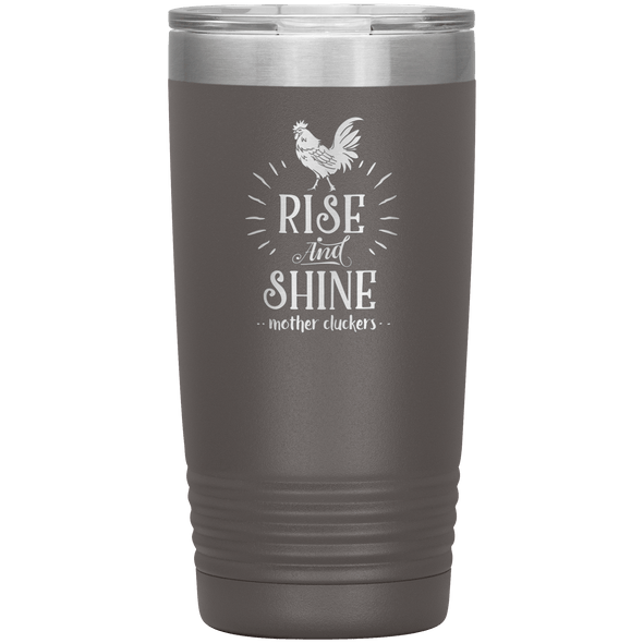 Rise and Shine Mother Cluckers 20oz Tumbler Pewter - Tierra Bella