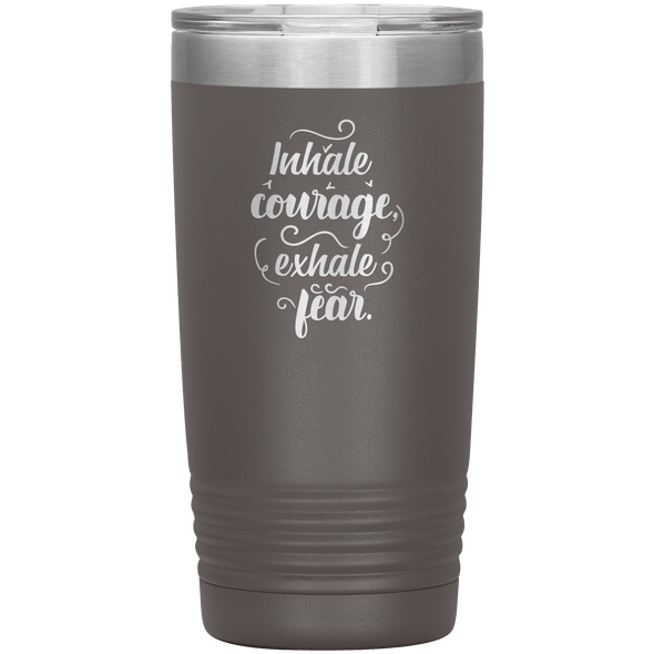 Inhale Courage Exhale Fear 20oz Tumbler Pewter - Tierra Bella