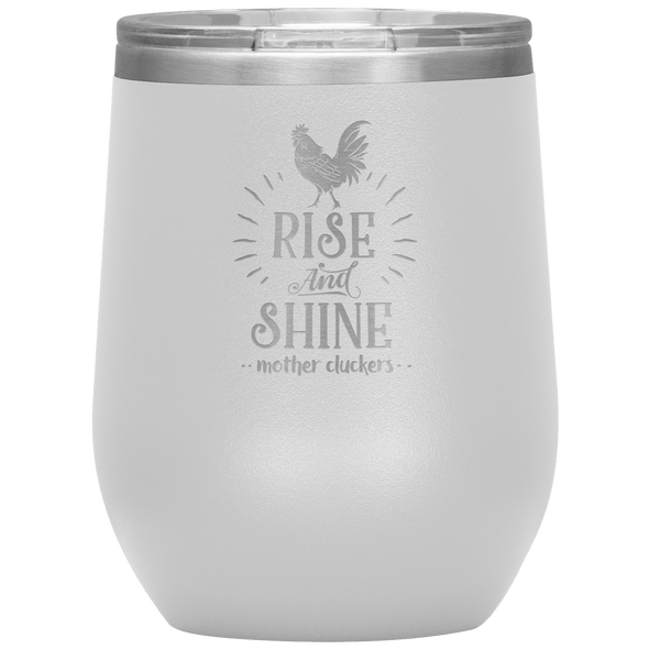Rise and Shine Mother Cluckers Stemless Wine Tumbler White - Tierra Bella