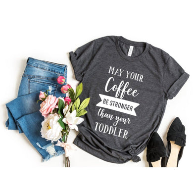 May Your Coffee Be Stronger Than Your Toddler Unisex Jersey Tee - Tierra Bella