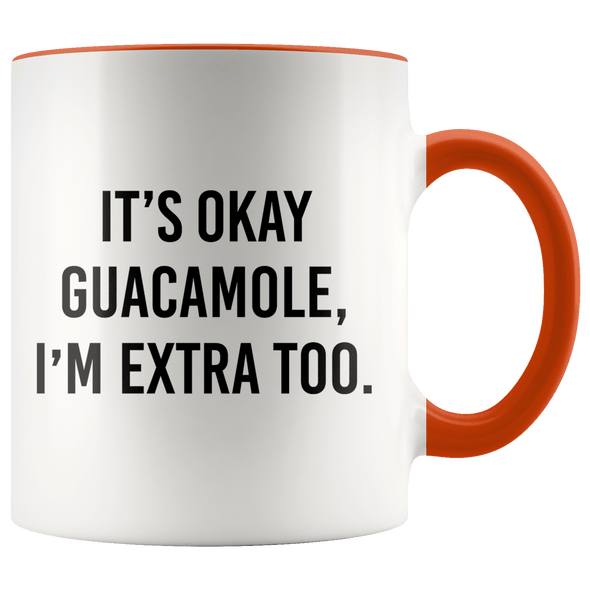 It's Okay Guacamole, I'm Extra Too Accent Mug Orange - Tierra Bella