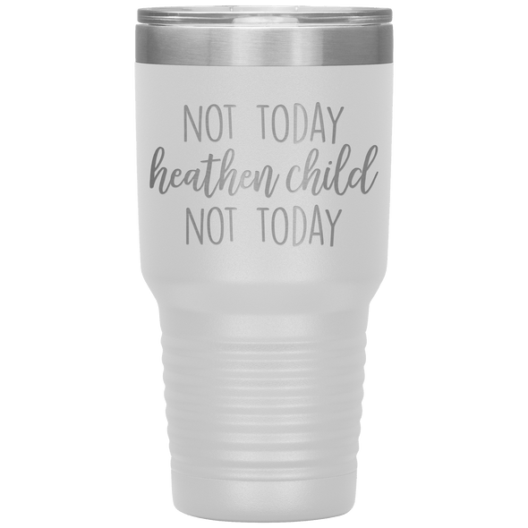 Not Today Heathen Child Not Today 30oz Tumbler White - Tierra Bella