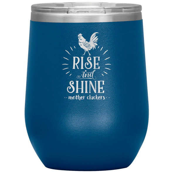 Rise and Shine Mother Cluckers Stemless Wine Tumbler Blue - Tierra Bella