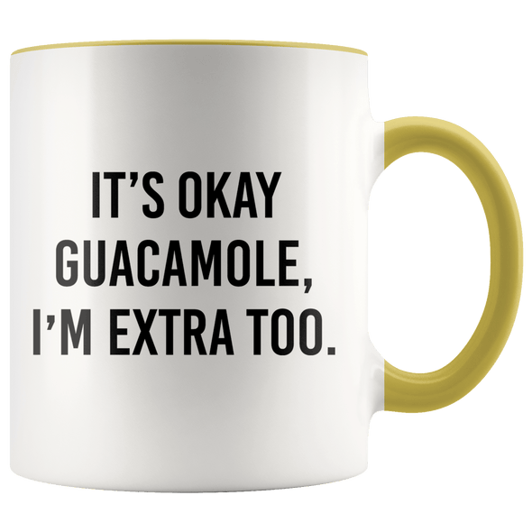 It's Okay Guacamole, I'm Extra Too Accent Mug Yellow - Tierra Bella