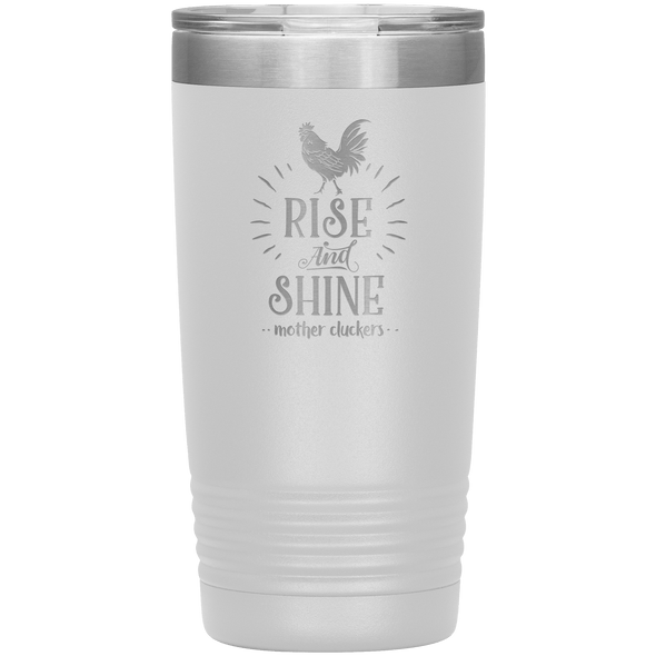 Rise and Shine Mother Cluckers 20oz Tumbler White - Tierra Bella