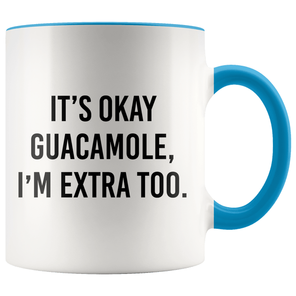 It's Okay Guacamole, I'm Extra Too Accent Mug Blue - Tierra Bella