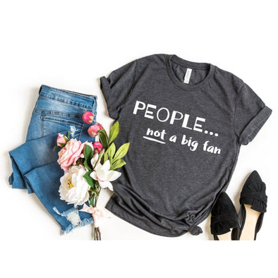 People Not a Big Fan Unisex Jersey Tee - Tierra Bella