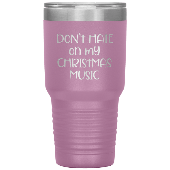 Don't Hate on My Christmas Music 30oz Tumbler Light Purple - Tierra Bella