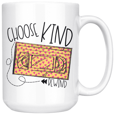 Choose Kind Rewind 90s 15oz Mug White - Tierra Bella