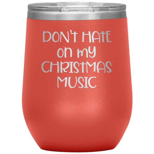 Don't Hate on My Christmas Music Wine Tumbler Coral - Tierra Bella