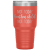 Not Today Heathen Child Not Today 30oz Tumbler Coral - Tierra Bella