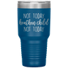 Not Today Heathen Child Not Today 30oz Tumbler Blue - Tierra Bella