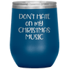 Don't Hate on My Christmas Music Wine Tumbler Blue - Tierra Bella