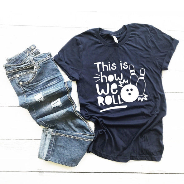 This Is How We Roll Unisex Jersey Tee - Tierra Bella
