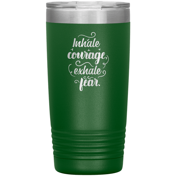Inhale Courage Exhale Fear 20oz Tumbler Green - Tierra Bella