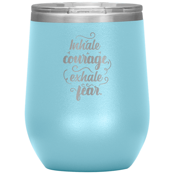 Inhale Courage Exhale Fear Stemless Wine Tumbler Light Blue - Tierra Bella