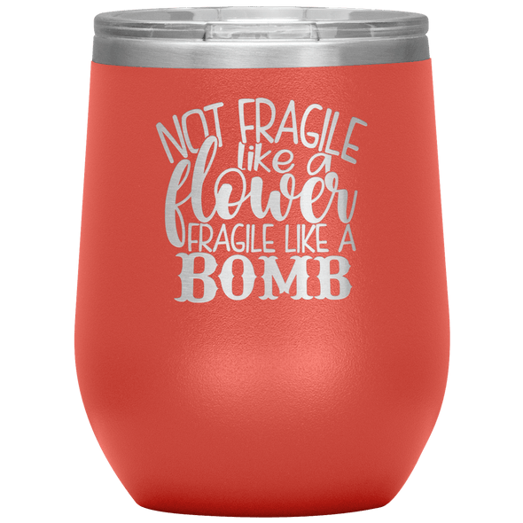 Not Fragile Like a Flower Fragile Like a Bomb Stemless Wine Tumbler Coral - Tierra Bella