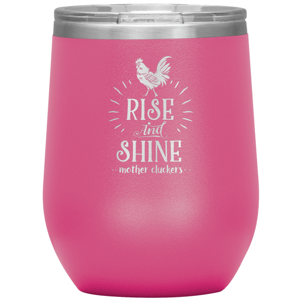 Rise and Shine Mother Cluckers Stemless Wine Tumbler Pink - Tierra Bella