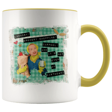 It's Not Even My Birthday Accent Mug Yellow - Tierra Bella