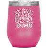 Not Fragile Like a Flower Fragile Like a Bomb Stemless Wine Tumbler Pink - Tierra Bella
