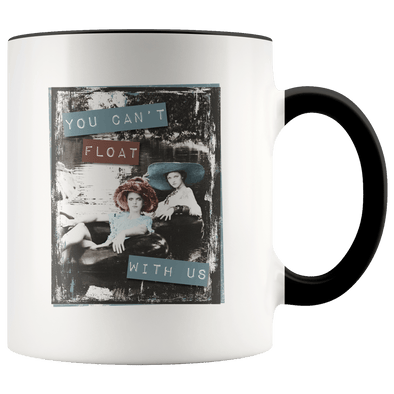 You Can't Float With Us Accent Mug Black - Tierra Bella