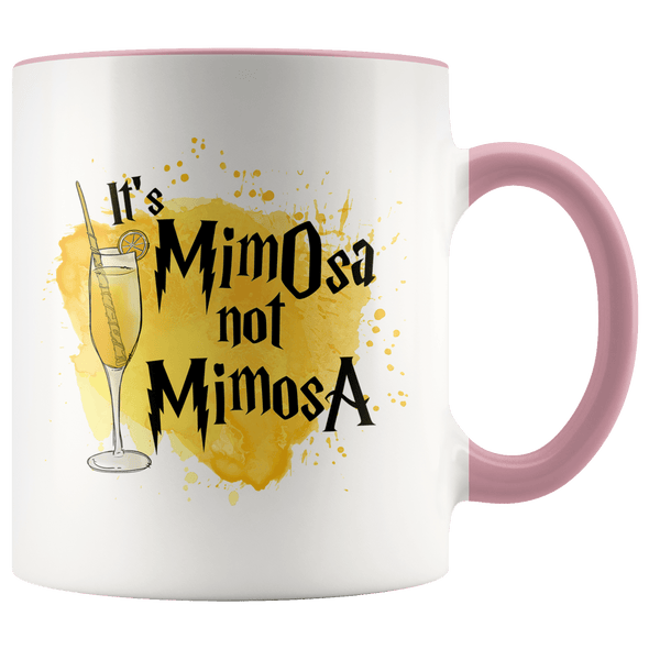 It's MimOsa Not MimosA Accent Mug Pink - Tierra Bella