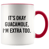 It's Okay Guacamole, I'm Extra Too Accent Mug Red - Tierra Bella