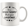 I'm a Speech Therapist What's Your Superpower Accent Mug White - Tierra Bella