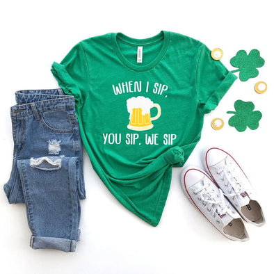 When I Sip You Sip We Sip St. Patrick's Day Unisex Jersey Tee - Tierra Bella