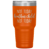 Not Today Heathen Child Not Today 30oz Tumbler Orange - Tierra Bella