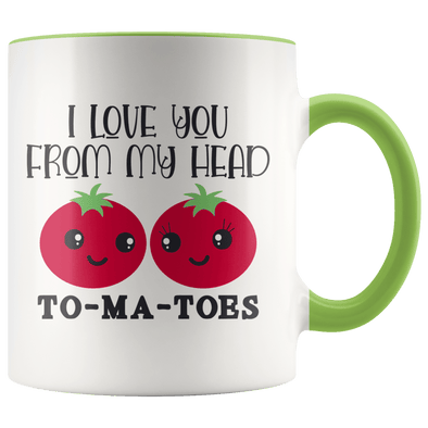 I Love You From My Head To-Ma-Toes Accent Mug Green - Tierra Bella