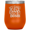Not Fragile Like a Flower Fragile Like a Bomb Stemless Wine Tumbler Orange - Tierra Bella