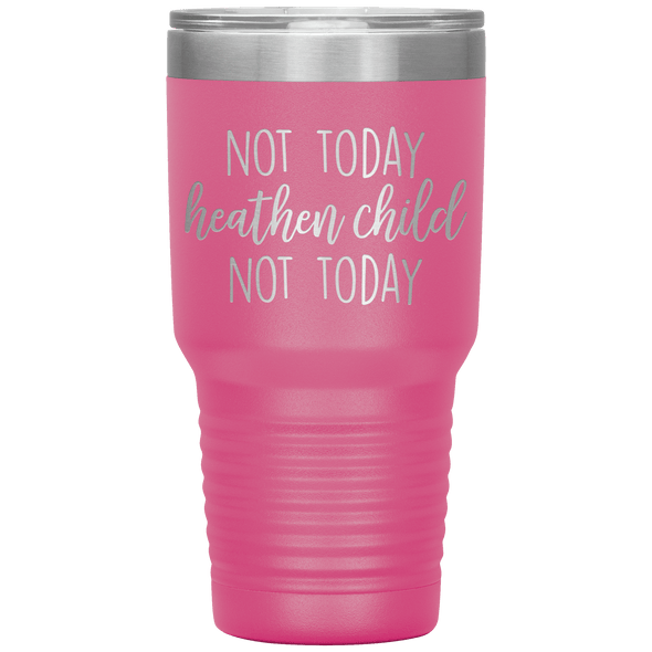 Not Today Heathen Child Not Today 30oz Tumbler Pink - Tierra Bella