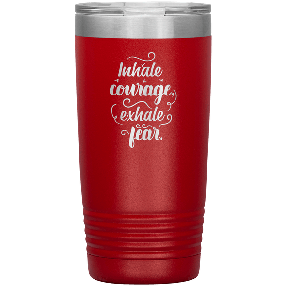 Inhale Courage Exhale Fear 20oz Tumbler Red - Tierra Bella