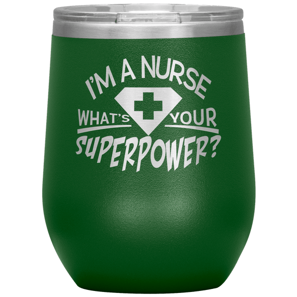 I'm a Nurse What's Your Superpower Stemless Wine Tumbler Green - Tierra Bella