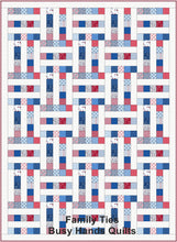 Load image into Gallery viewer, Family Ties Quilt Pattern PRINTED - Busy Hands Quilts