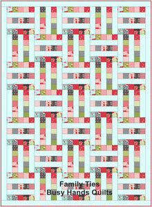 Family Ties Quilt Pattern PRINTED - Busy Hands Quilts