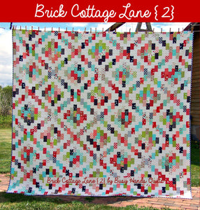 Brick Cottage Lane 2 Quilt Pattern PRINTED - Busy Hands Quilts