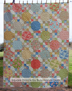 Square Dance Quilt Pattern PDF - Busy Hands Quilts