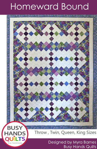 Homeward Bound Quilt Pattern PRINTED - Busy Hands Quilts