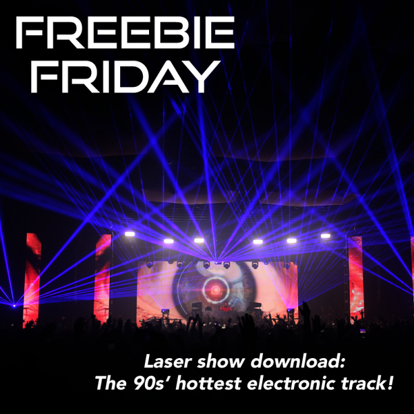 Freebie Friday laser show: the hottest 90s track!