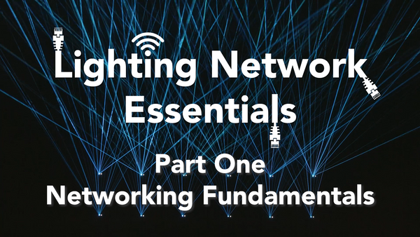 Part one of our stage lighting networking miniseries is out!