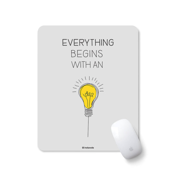 Everything Begins With New Idea - Mousepad for PC Laptop with Rubber Base Anti Skid Feature