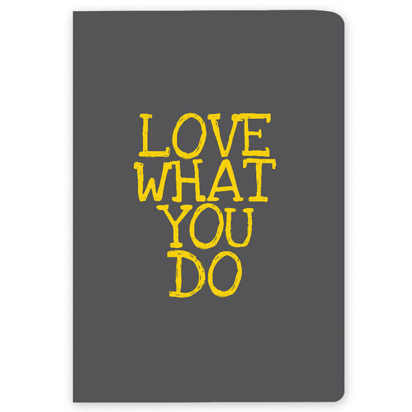 Love, What You Do – Buy A5 Cool Quirky Notebooks Online