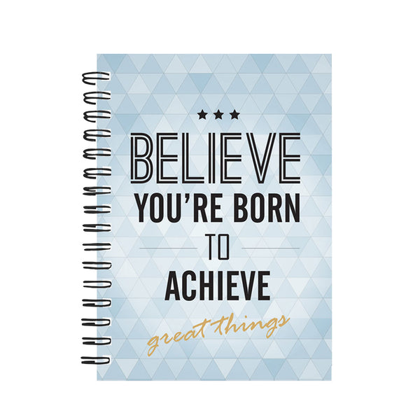 Believe You're Born To Achieve Great Things – A5 Wiro Diary