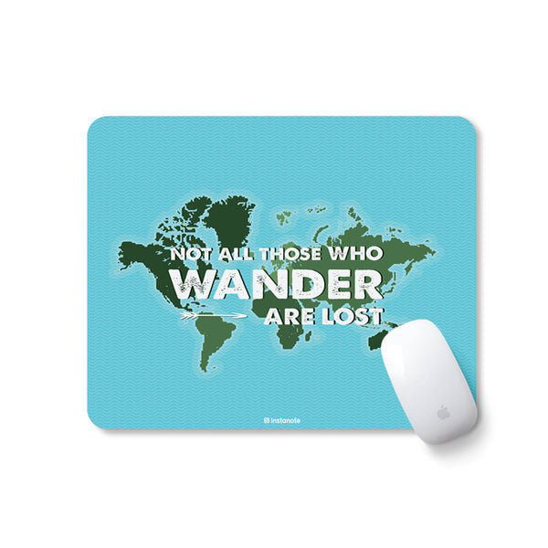 Not All Those Who Wanders Are Lost -  Mousepad for PC Laptop with Rubber Base Anti Skid Feature