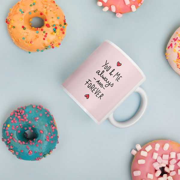 You and Me Always and Forever Valentine's Day Coffee Mugs for Him/Her